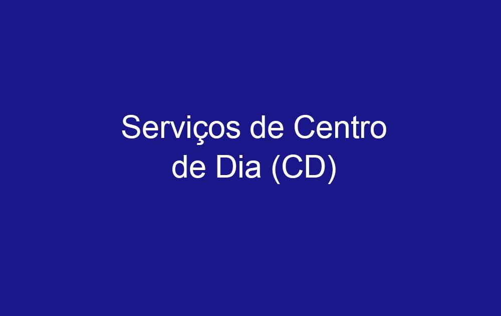 Serviço de Centro de Dia (CD)